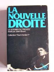 """La Nouvelle Droite. Le dossier du """"Procès"""""""