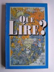 Jean Mabire - Que lire? Portraits d'écrivains. Tome 2