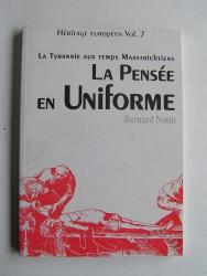 Bernard Notin - La Pensée en Uniforme. La Tyrannie aux temps Maastrichtiens
