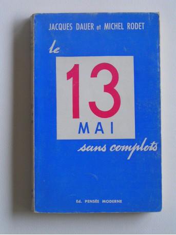 Jacques Dauer et Michel Rodet - Le 13 mai sans complot