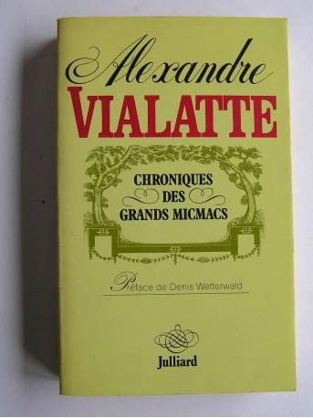 Alexandre Vialatte - Chroniques des grands micmacs