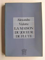 Alexandre Vialatte - La maison du joueur de Flûte.