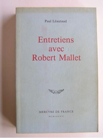 Paul Léautaud - Entretiens avec Robert Mallet
