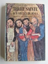 Norman Kotker et l'Abbé Robert Galmard - En Terre Sainte aux siècles de Jésus.