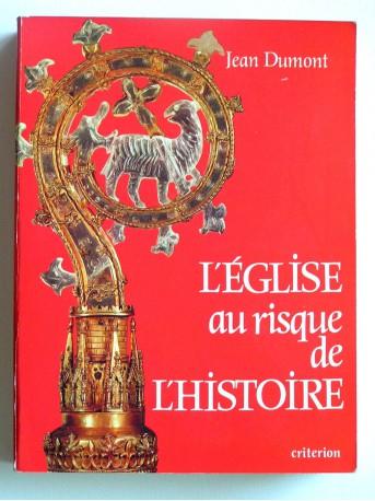 Jean Dumont - L'Eglise au risque de l'histoire