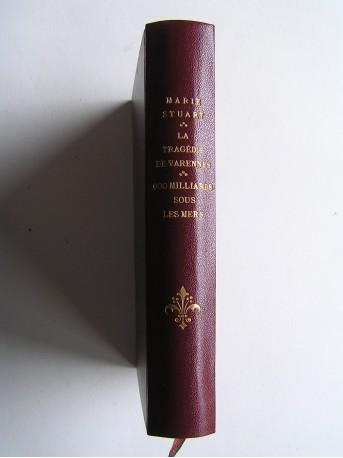 Collectif - Marie Stuart. La tragédie de Varennes. 600 milliards sous les mers