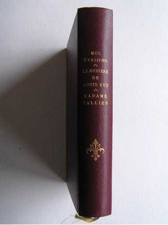 Collectif - Mes évasions. Le mystère de Louis XVII. Madame Tallien.