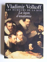 Vladimir Volkoff - La leçon d'anatomie. Les humeurs de la mer. Tome 2