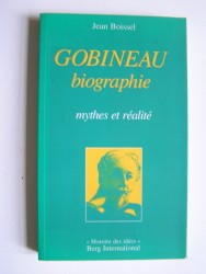Gobineau. Biographie. Mythes et réalité.