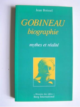 Jean Boissel - Gobineau. Biographie. Mythes et réalité.