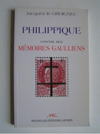 général Jacques Le Groignec - Philippique contre des mémoires gaulliens