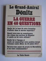 Grand-Amiral Dönitz - La guerre en 40 questions