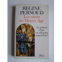 Régine Pernoud - Les saints au Moyen Age
