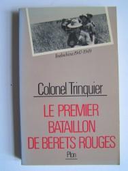 Colonel Roger Trinquier - Le premier bataillon de bérêts rouges. Indochine 1947 - 1949