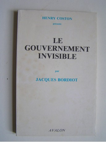 Jacques Bordiot - Le gouvernement invisible.
