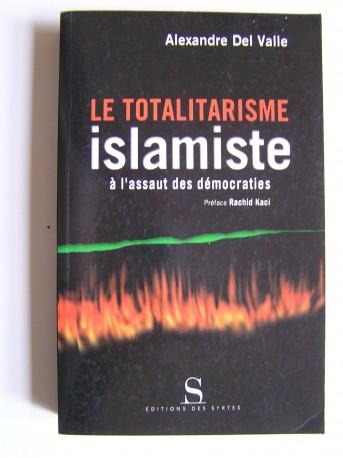 Alexandre Del Valle - Le totalitarisme islamique à l'assaut des démocraties.