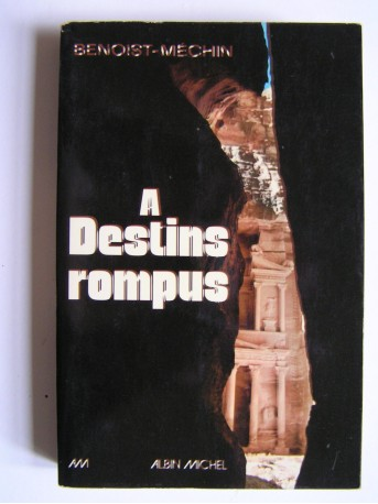 Jacques Benoist-Mechin - A destins rompus