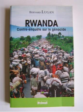 Bernard Lugan - Rwanda. Contre-enquête sur le génocide.