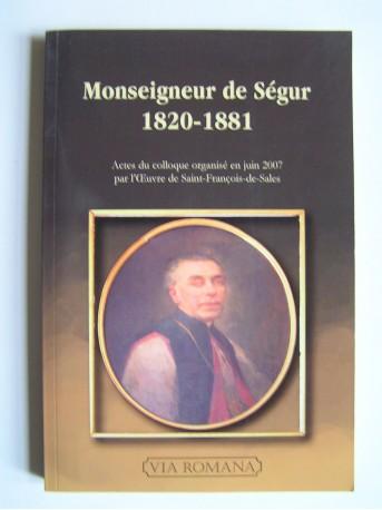 Collectif - Monseigneur de Ségur. 1820 - 1881.