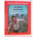 Philippe Paraire - La vie privée des Hommes. Les noirs américains depuis le temps de l'esclavage.