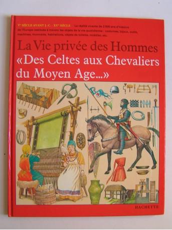 """Giovanni Caselli - La vie privée des Hommes. """"Des Celtes aux Chevaliers du Moyen Age..."""""""