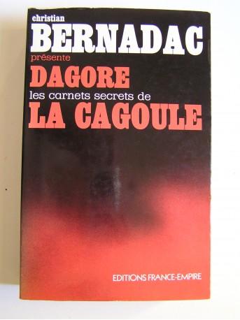 Christian Bernadac - Dagore, les carnets secrets de la Cagoule