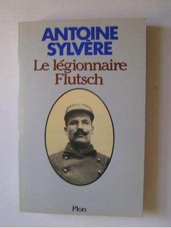 Antoine Sylvère - Le légionnaire Flutsch