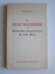 La Franc-Maçonnerie et la révolution intellectuelle du XVIIIè siècle