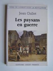 Jean Gallet - Les paysans en guerre