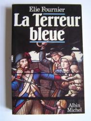 Elie Fournier - La Terreur bleue