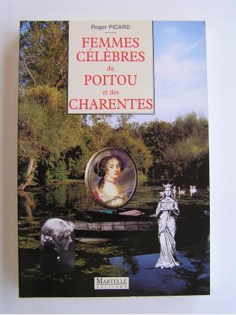 Roger Picard - Femmes célèbres du Poitou et des Charentes