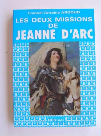 Colonel Antoine Argoud - Les deux missions de Jeanne d'Arc