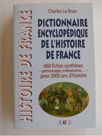 Charles Le Brun - Dictionnaire encyclopédique de l'Histoire de France