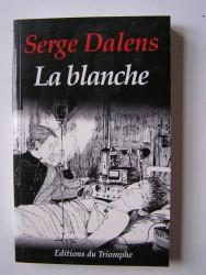 Serge Dalens - La blanche