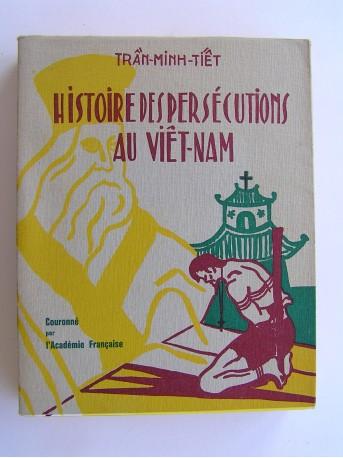 Tran-Minh-Tiet - Histoire des persécutions au Viet-Nam