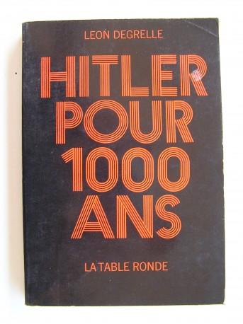 Léon Degrelle - Hitler pour 1000 ans
