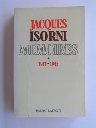 Maître Jacques Isorni - Mémoires. Tome 1. 1911 - 1945