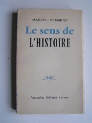 Marcel Clément - Le sens de l'Histoire