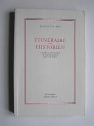 itinéraire d'un historien. Etudes sur une crise de l'intelligence XVIIe-XXe siècle.
