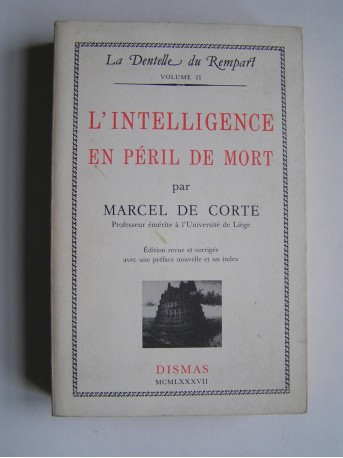 Marcel de Corte - L'intelligence en péril de mort.