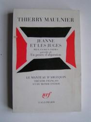 Thierry Maulnier - Jeanne et les juges