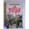 Pierre Pellissier - La bataille d'Alger