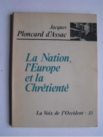 Jacques Ploncard d'Assac - La Nation, l'Europe et la Chrétienté