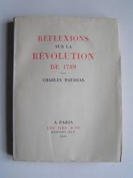 Charles Maurras - Réflexions sur la Révolution de 1789
