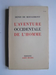 Denis de Rougemont - L'aventure occidentale de l'Homme.