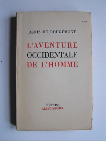 Denis de Rougemont - L'aventure occidentale de l'Homme.