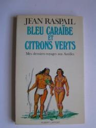 Jean Raspail - Bleu Caraïbe et citrons verts.