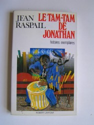 Jean Raspail - Le tam-tam de Jonathan