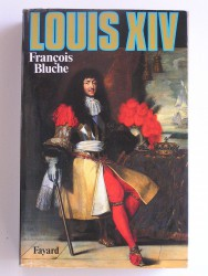 François Bluche - Louis XIV