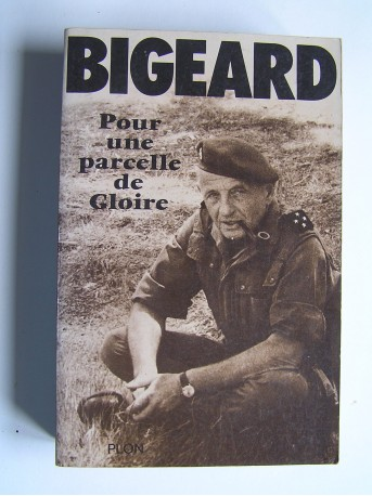 Général Marcel Bigeard - Pour une parcelle de gloire
